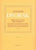 Dvořák: Preludes and fugues for organ, B302 (urtext)
