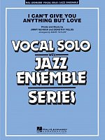 I Can't Give You Anything But Love (Key: B-flat) - Vocal Solo with Jazz Ensemble / partitura + party