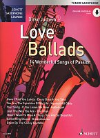 LOVE BALLADS (14 Wonderful Songs of Passion) + Audio Online / tenor saxophone + piano