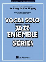 As Long As I'm Singing - Vocal Solo with Jazz Ensemble / score + parts