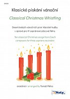 Classical Christmas Whistling / 10 classical Christmas songs from Czech composers for 3 soprano recorders