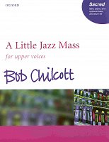 A LITTLE JAZZ MASS by Bob Chilcott /  SSA*