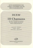 Dufay: 10 Chansons for three melody instruments / score + parts