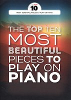 Play on Piano - The Top Ten  Most Beautiful Pieces / deset krásných klasických melodií pro klavír