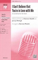 I Can't Believe That You're in Love with Me  /  SATB* + piano/chords