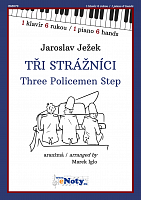 Ježek, Jaroslav: Three Policemen Step / 1 piano 6 hands
