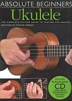 Absolute Beginners - UKULELE + CD / complete picture guide to playing ukulele