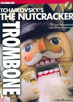 TCHAIKOVSKY - The Nutcracker + CD   trombone