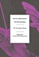 Edward Elgar: Six Very Easy Pieces Op.22 (String Parts Only)