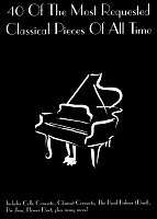 40 Of The Most Requested Classical Pieces Of All Time - piano solos