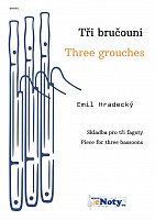 Three grouches - Emil Hradecký / piece for three bassons