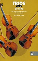 TRIOS FOR VIOLINS arranged by John Cacavas / trio pro housle