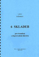 6 COMPOSITIONS FOR TROMBONE AND PIANO by Ladislav Nemec