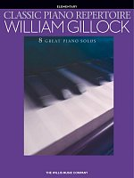 CLASSIC PIANO REPERTOIRE by WILLIAM GILLOCK / elementary level